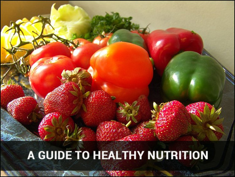 A Guide To Healthy Nutrition - fresh fruits and vegetables